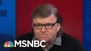 Michael Moore On Trump Voters: 'I Understand Why They Are Angry' | MTP Daily | MSNBC