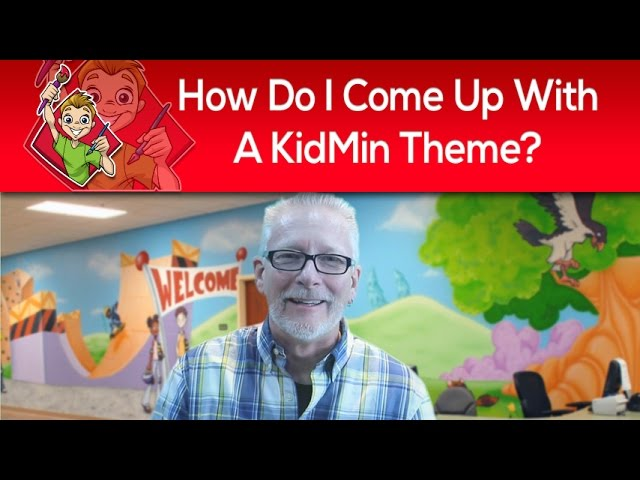 How Do I Come Up With A Children's Ministry Theme