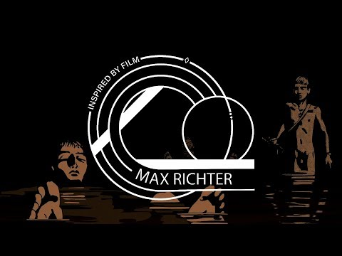 Inspired by Film: Max Richter