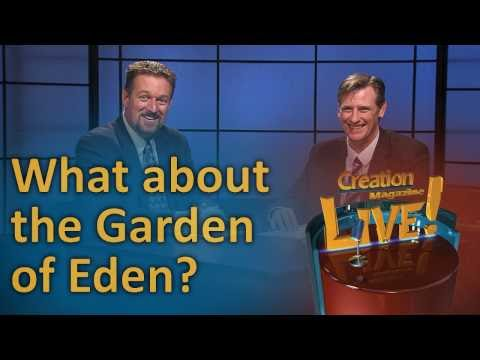 What about the Garden of Eden? (Creation Magazine LIVE! 6-16)