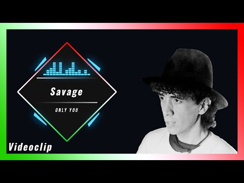 Savage - Only you lyrics
