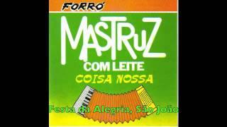 Festa da Alegria, São João - Mastruz com Leite - Forró (Quadrilha, Festa Junina)