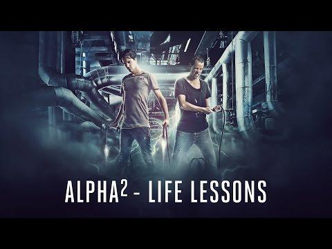 Alpha² - Life Lessons (видео)