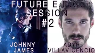 Future E.D.O. Podcast Session #2 Part 1- Adyr Villavicencio