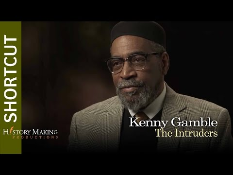 Kenny Gamble on The Intruders
