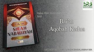 Video Sirah Nabiwiyah : Baiat Aqobah ke 2  - Ustadz DR Syafiq Riza Basalamah MA MP3, 3GP, MP4, WEBM, AVI, FLV Desember 2018
