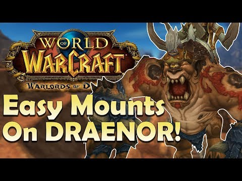 The 7 GUARANTEED Mounts in Draenor & Where to Find Them   World of Warcraft (видео)