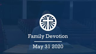 Family Devotion May 31 2020