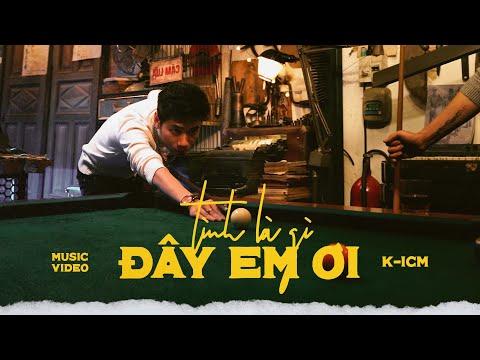 TÌNH LÀ GÌ ĐÂY EM ƠI - K-ICM | OFFICIAL MUSIC VIDEO
