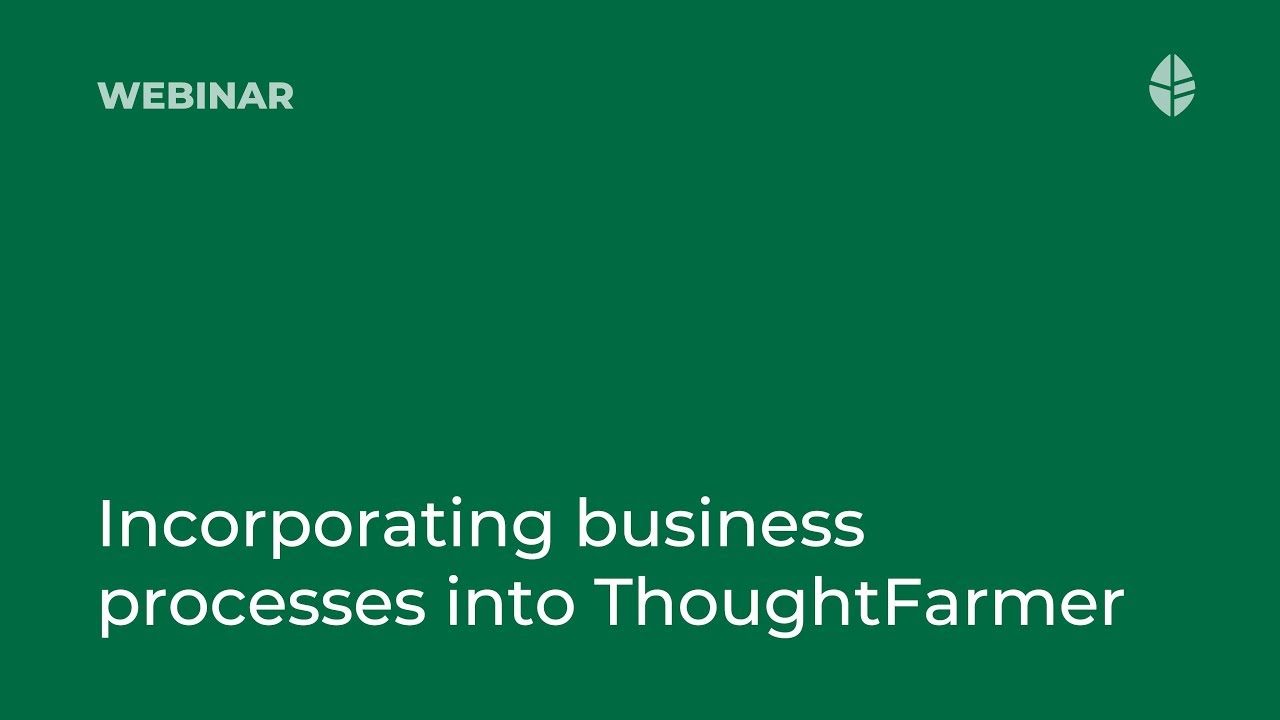 Intranet adoption how-to: incorporating business processes into ThoughtFarmer Video Thumbnail