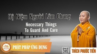 Hộ Niệm Người Lâm Chung English Subtitle (Necessary Things To Guard And Care) - Thích Phước Tiến
