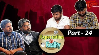 Expectation Vs Reality | Episode #24 | Telugu Comedy Web Series  by Ravi Ganjam | #TeluguWebSeries