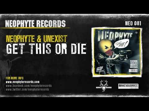 Neophyte & Unexist - Get This Or Die