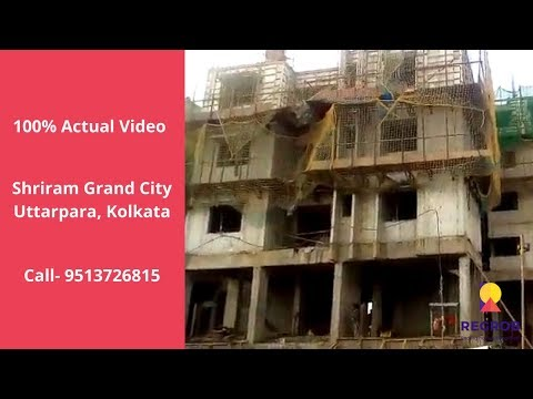 Shriram Grand City Uttarpara Kolkata | Actual Video | Call - 9513726815