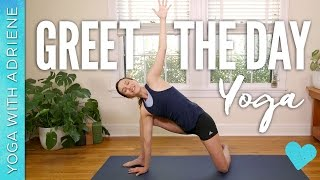 Video Greet the Day Yoga - Yoga With Adriene MP3, 3GP, MP4, WEBM, AVI, FLV Maret 2018