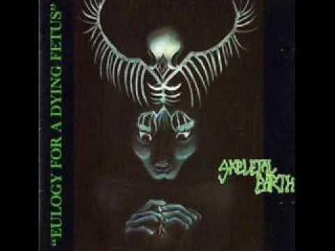 Skeletal Earth - Eulogy For A Dying Fetus (Full Album)