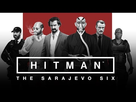 Hitman – The Sarajevo Six – HD Gameplay Trailer