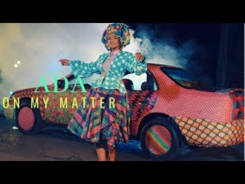 ADA EHI - On My Matter (The Official Video)