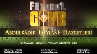Abdulkadir Geylani Hazretleri - Fütuhu'l Gayb - 48.Makale: Müminin Yapması Gereken İşler