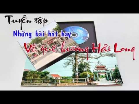 Tuyển tập những bài hát hay về quê hương Hải Long