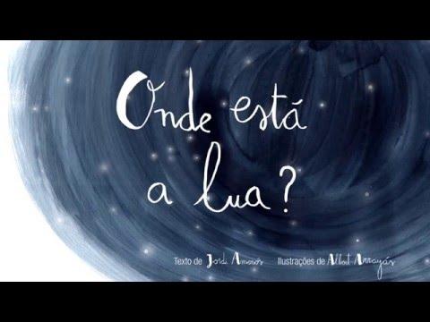 Booktrailer 'Onde está a lua?', com texto de Jordi Amenós e ilustrações de Albert Arrayás