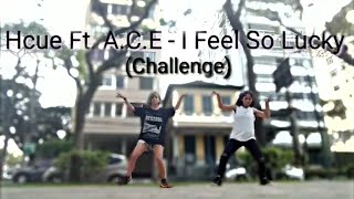 [Challenge] Hcue feat. A.C.E - I Feel So Lucky Challenge