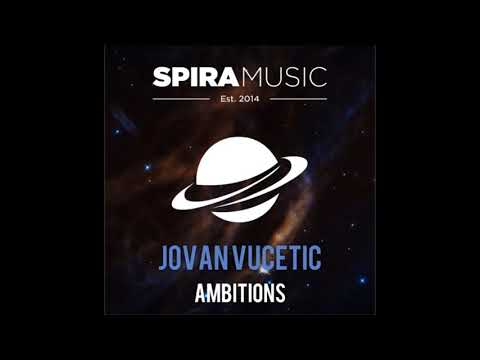 Jovan Vucetic - Ambitions (Original Mix)