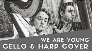 FUN WE ARE YOUNG (Harp and Cello Cover)