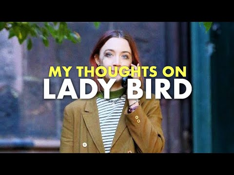 My Thoughts on: Lady Bird   Movie Review