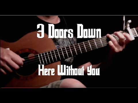 Here Without You (3 Doors Down) – Fingerstyle Guitar