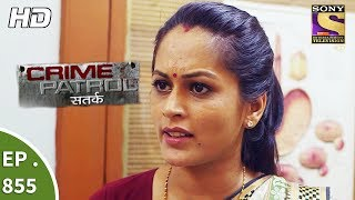 Crime Patrol                                                              Ep 855   Dubious Intentions Part 2   17th September  2017