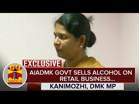 AIADMK-Government-sells-Alcohol-in-Retail-Business--Kanimozhi-DMK-MP-Thanthi-TV