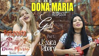 image of Dona Maria | RESPOSTA - Gabi Fratucello Part. Jéssica Ribeiro (Thiago Brava Feat.Jorge)