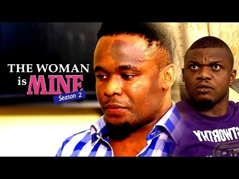 Nigerian Nollywood Movies - The Woman Is Mine 2
