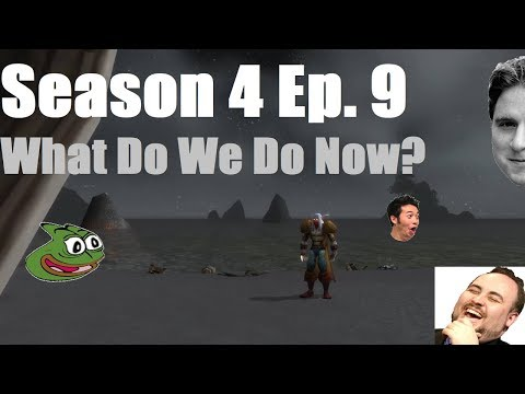 What Do We Do Now? (Season 4 Ep. 9) (WoW: Project Ascension: Draft)