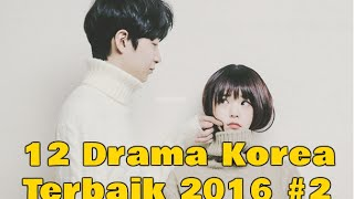 Video 12 Drama Korea Terbaik yang Harus Ditonton di 2016 #2 MP3, 3GP, MP4, WEBM, AVI, FLV November 2017