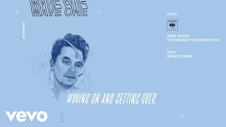 <b>John Mayer</b>  Moving On And Getting Over Audio