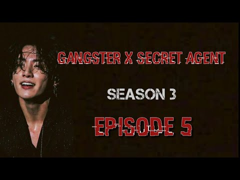 [JUNGKOOK FF] Gangster X Secret Agent : Season 3 [EP:5]