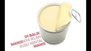 Video Di Balik Manisnya Iklan Susu Kental Manis MP3, 3GP, MP4, WEBM, AVI, FLV September 2018