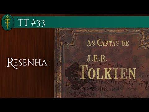 "TT #33 - Resenha do Livro ""As Cartas de J.R.R. Tolkien"""