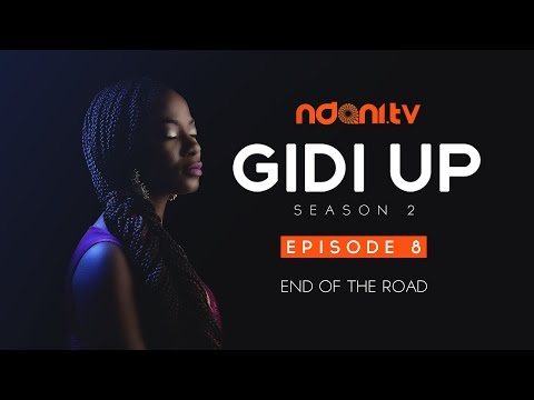 Gidi Up Season 2: Episode 8 - The End Of The Road