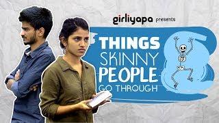 Heard of fat shaming but ever heard of skinny shaming? Watch the video to find out what skinny people go through.  Like us on Facebook: http://fb.com/girliyapaFollow us on Twitter: http://twitter.com/girliyapaFollow us on Instagram: http://instagram.com/girliyapaChannel head: Tracy DsouzaDirected by: Nidhi BishtWritten by: Devanshi Shah, Vaishnavi PrabhuExecutive Producer: Arun KumarCreative Producer: Shreyansh PandeyAssistant Director : Chaitanya KumbhakonumDOP: Shreedatta NamjoshiEditor: Amit KulkarniAssistant DOP: Hilal MirArt : Abhimanyu Jai, Gourab BanerjeeGraphics: Lengdon Phukan, Dhananjay Nachar, Darshit GadaProduction Manager: Aanup DoshiProduction Executive: Prajesh MishraSocial Media: Tanvi ParchureCast: Vaishnavi Prabhu, Sahil Verma, Parikshit Joshi, Deepesh Jagdish, Shivankit Parihar, Bhavini Soni, Shilpa Sinha, Shruti Madan, Badriprasad Chavan, Abhishek Yadav, Jaishree, Kaviraj Singh, Anant singh,