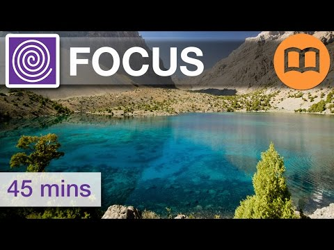 music - 45 minutes of Study Music: concentration, focus music, great for reading, writing, learning, revising. Helps focus, calm music, peaceful music, centre your t...