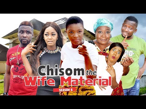 Chisom The Wife Material 6 - 2018 Latest Nigerian Nollywood Movies
