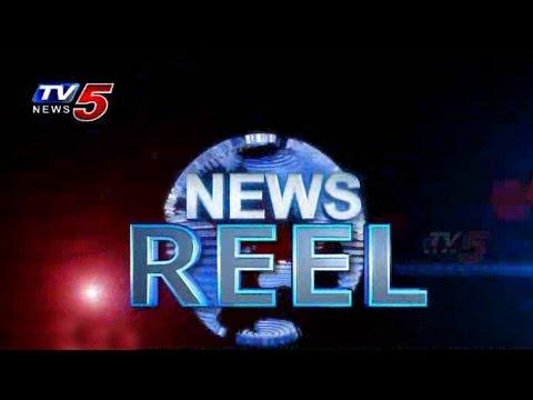 News Reel Of Andhra Pradesh : TV5 News