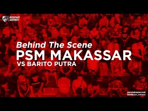 Behind The Scene - PSM Makassar vs Barito Putra