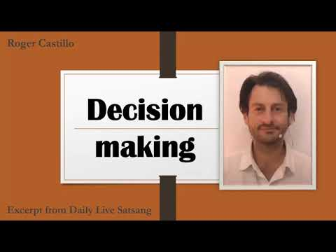 Roger Castillo Video: Once One Has Realized, What is the Truth About Decision Making?