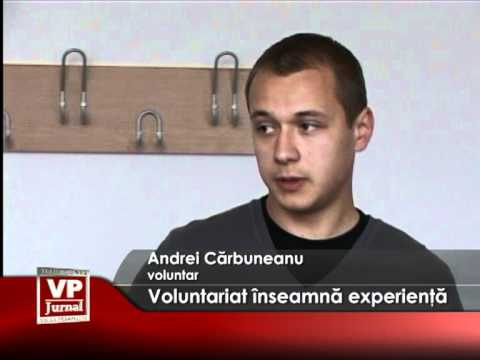 Voluntariat înseamnă experienţă