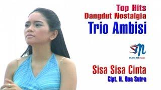 Trio Ambisi - Sisa Sisa Cinta (Official Music Video)