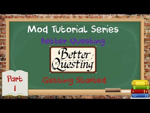 Tutorial Series - Better Questing 2 - Getting Started